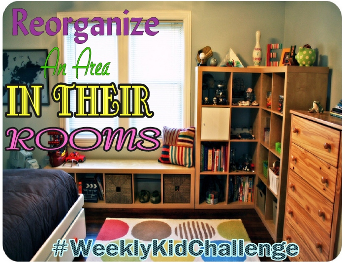 Do your children have that one area in their bedroom they have a hard time keeping organized? For this #WeeklyKidChallenge we are going to reorganize it.